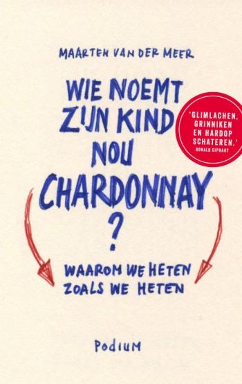 Wie noemt zijn kind nou Chardonnay?