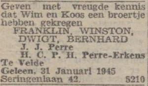 De ouders van Franklin Winston Dwigt Bernhard Perre waren kennelijk niet helemaal zeker over de voornaam van Dwight Eisenhower